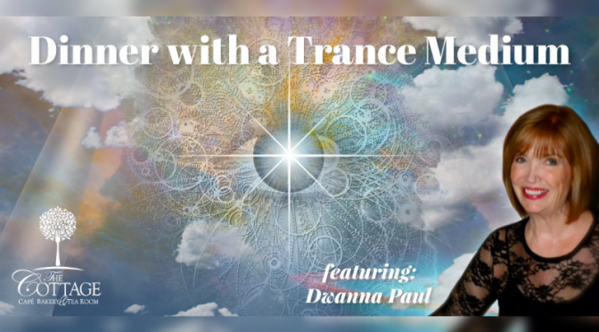 Dinner with a Trance Medium Featuring Dwanna Paul at The Cottage April 10 & 24